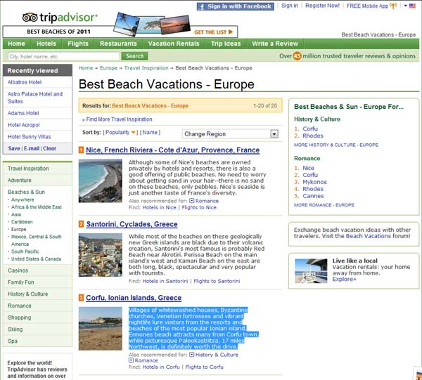 Good news from Tripadvisor, where Corfu is listed at the No 3 in Europe best beaches proposals. <br><br>  Villages of whitewashed houses, Byzantine churches, Venetian fortresses and vibrant nightlife lure visitors from the resorts and beaches of the most popular Ionian island. Ermones beach attracts many from Corfu town, while picturesque Paleokastritsa, 17 miles Northwest, is definitely worth the drive. <br><br>   More information on <a href=http://www.tripadvisor.com/Inspiration-g4-c1-Europe.html target=blank>Best Beach Vacations - Europe</a>
